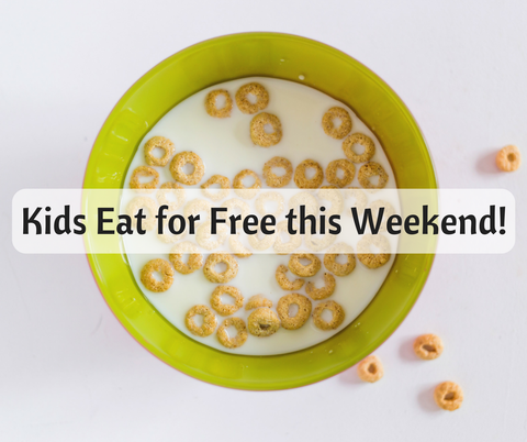 Kids eat for free this weekend