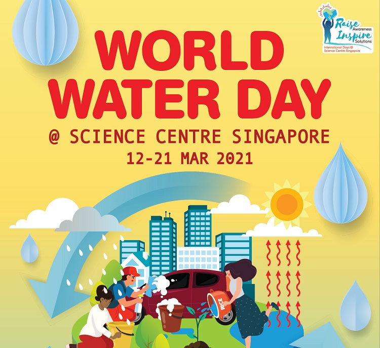 World Water Day at Science Centre Singapore