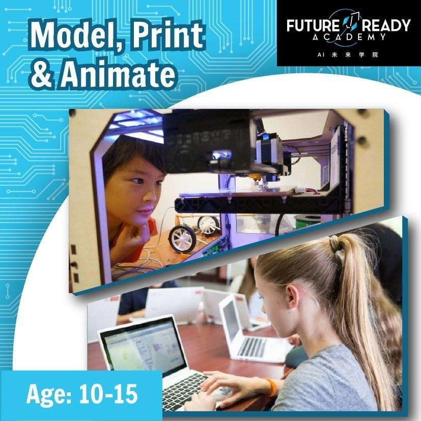 S.T.E.A.M PSLE Marking Week Camp: Model, Print and Animate @ $228 (U.P $288)