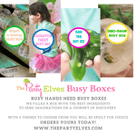 "The Party Elves: 2 Mix ""n"" Match Busy Boxes @ $40, include Delivery(U.P. $50) - BYKidO"