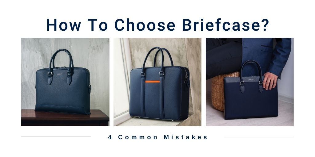 Maverick & Co. 4 Common Mistakes Almost Every Men Make With Their Briefcase