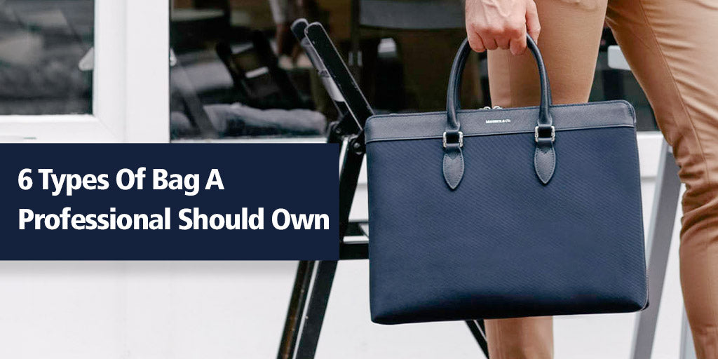 Maverick & Co. 6 Types Of Bag That A Professional Should Own
