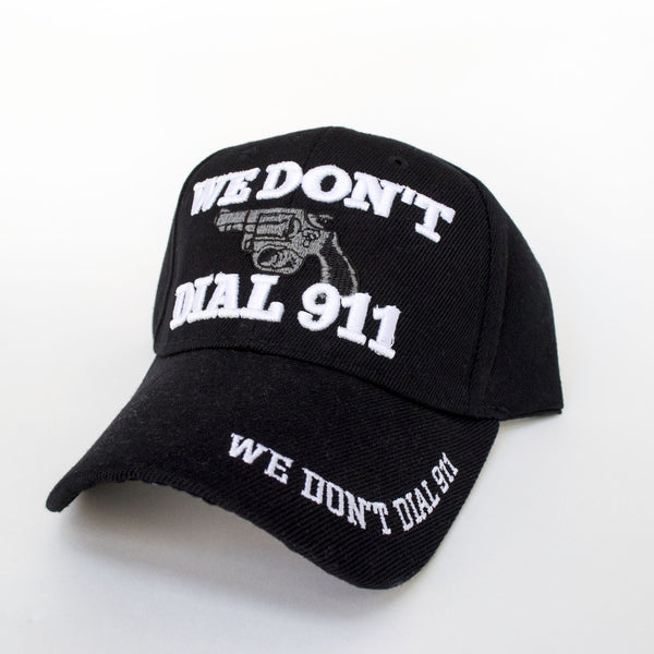 We Don't Dial 911 Cap