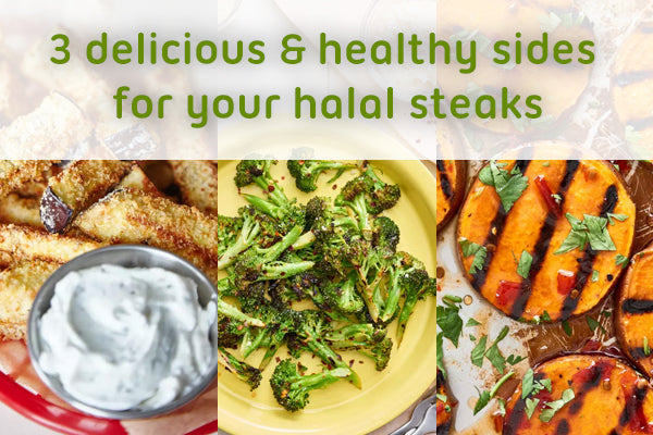 3 delicious and healthy sides to accompany your halal steak