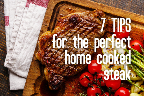 7 Tips for the Best Home Cooked Halal Steak of Your Life