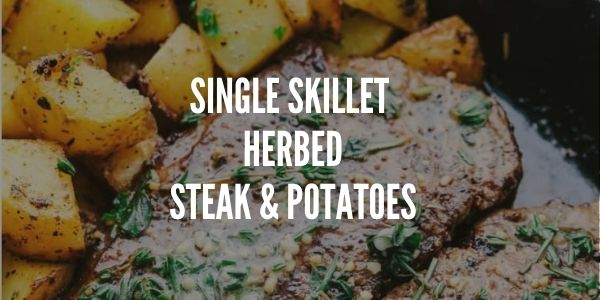Single Skillet Herbed Halal Steak & Potatoes