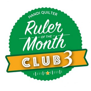 Handi Quilter Ruler of the Month Club 3 is Here