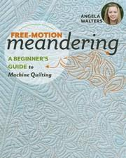 Free Motion Meandering by Angela Walters available in Canada at The Quilt Store