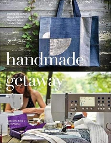 Handmade Getaway Book by Jacqueline Sava Clark and Karyn Valino available in Canada at The Quilt Store