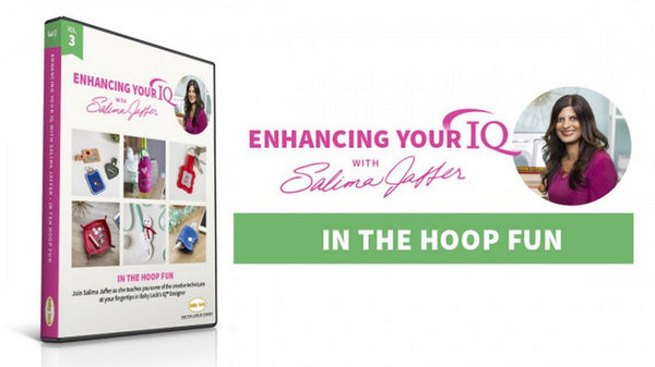 Enhancing your IQ with Salima Jaffer - Volume 3 In The Hoop Fun available at The Quilt Store in Canada