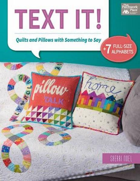 Text It! Quilts and Pillows with Something to Say book available in Canada at The Quilt Store
