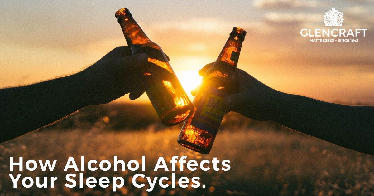 How Alcohol Affects Your Sleep Cycles.