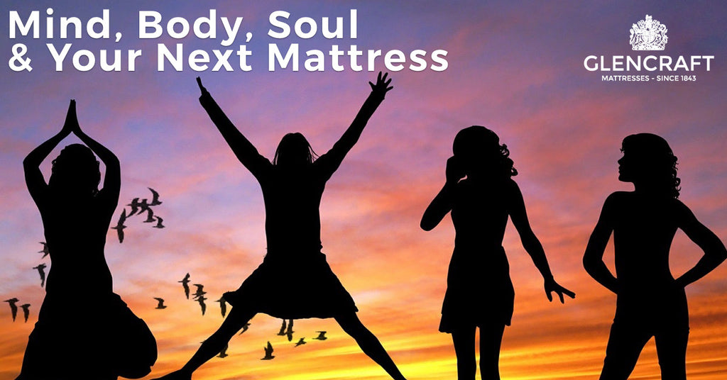 Mind, Body, Soul and Your Next Mattress