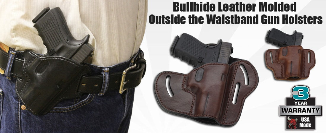 Bullhide Molded Leather Outside the Waistband Gun Holsters