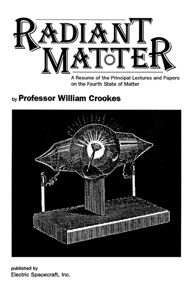 Radiant Matter by Professor William Crookes