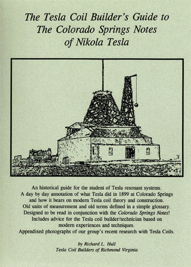 Tesla Coil Builder's Guide to the Colorado Springs Notes of Nikola Tesla