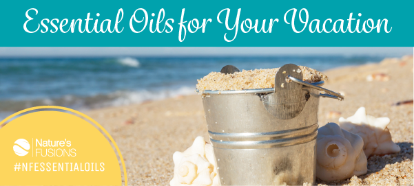 Essential Oils for Your Vacation