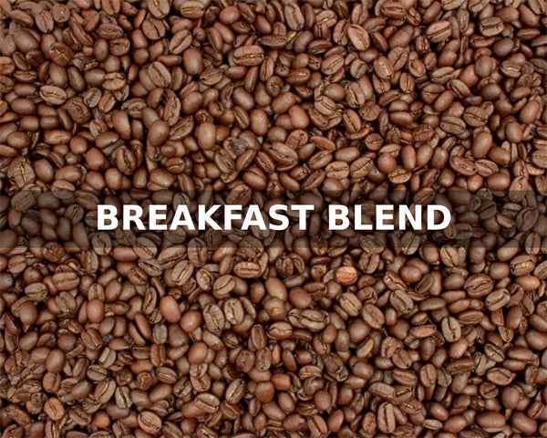 BREAKFAST BLEND - McLaughlin Coffee Roasting Company