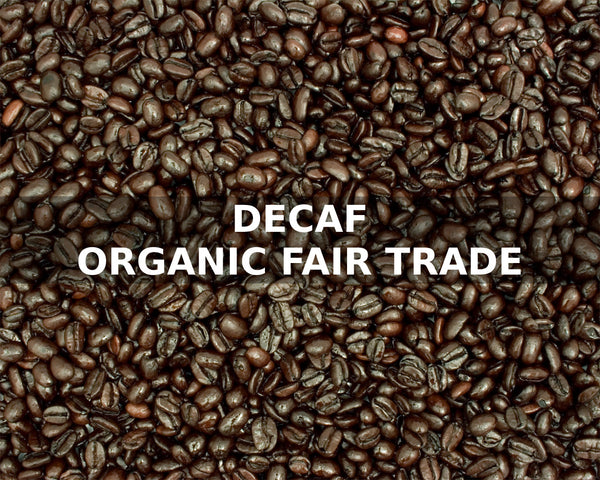 DECAF ORGANIC FAIR TRADE ROYAL SELECT - McLaughlin Coffee Roasting Company