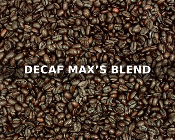 DECAF MAX'S BLEND - McLaughlin Coffee Roasting Company