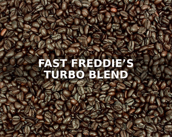 FAST FREDDIE'S TURBO BLEND - McLaughlin Coffee Roasting Company