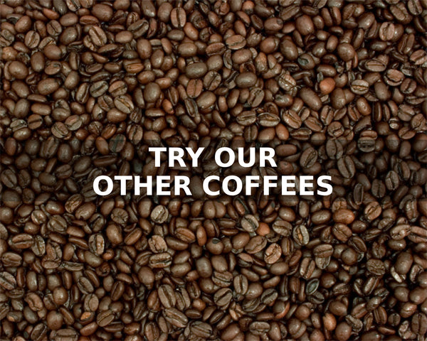 TRY OUR OTHER COFFEES - McLaughlin Coffee Roasting Company