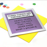 Funky shiny mirror cards listing 3 things that are certain in life