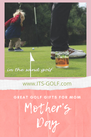 Golf Gift for Mother's Day