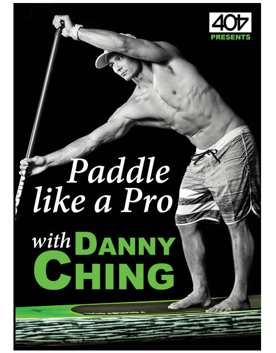 DANNY CHING PADDLE LIKE A PRO