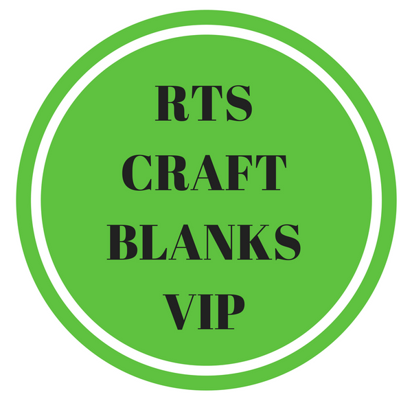 RTS Craft Blanks VIP