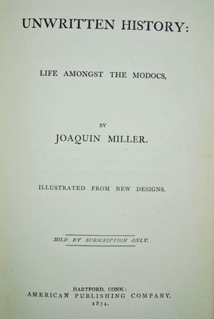 Unwritten History, Life Among the Modocs by Joaquin Miller 1874