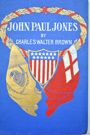 John Paul Jones of Naval Fame A Character of Revolution by Charles Brown 1902