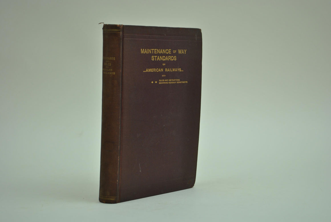 Maintenance of Way Standards on American railways and Rules Instructions 1896