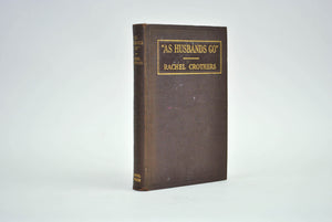 As Husbands Go A Comedy by Rachel Crothers 1931 Signed