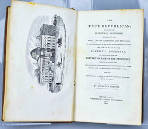 The True Republican Inaugural Addresses 1789 to 1841 by Jonathan French