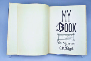 My Book. With Vignettes by C.M. Seyppel 1905 #164