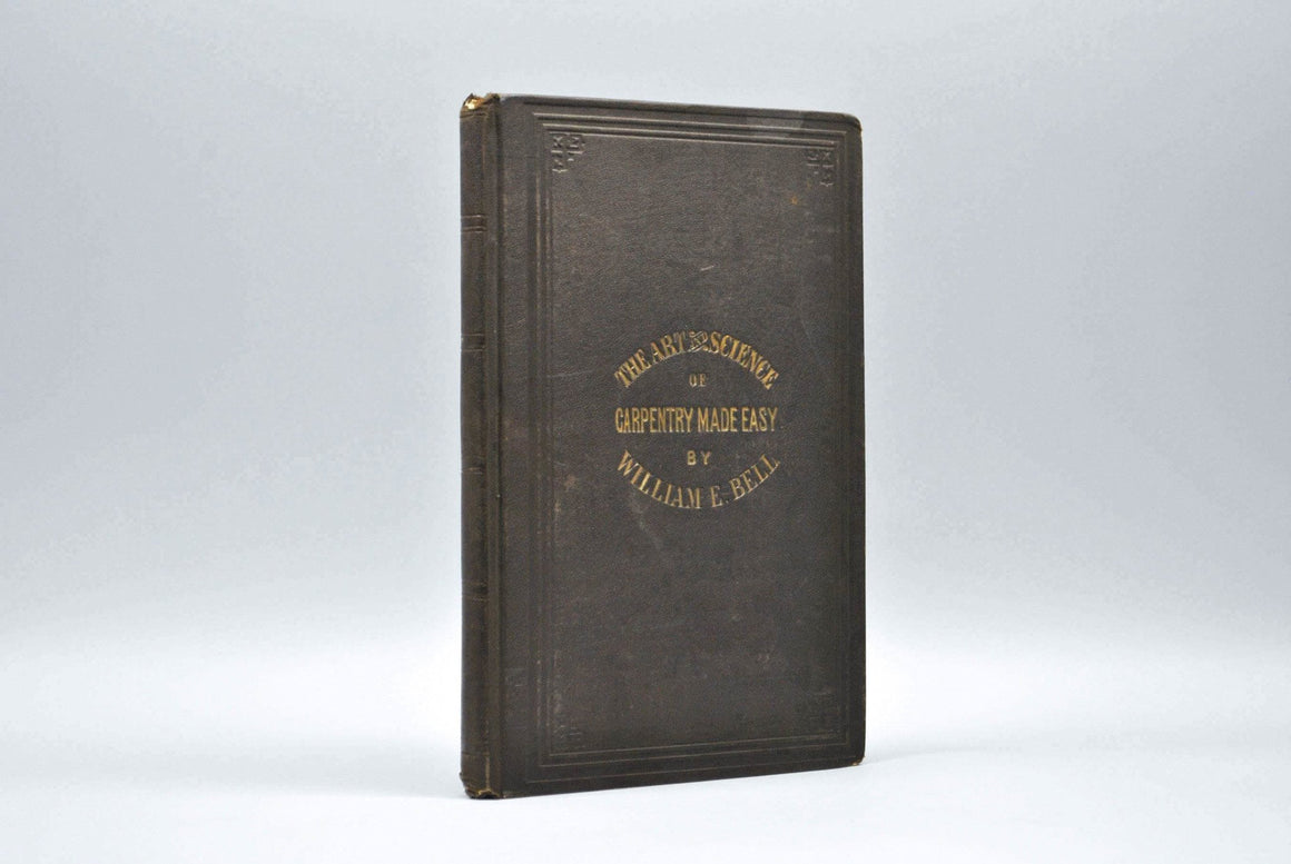 Carpentry Made Easy by William E. Bell 1868