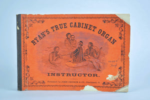 Ryan's True Cabinet Organ Instructor 1872 Vocal and Instrument Music