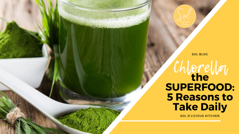 Chlorella the SUPERFOOD: 5 Reasons to Take Daily