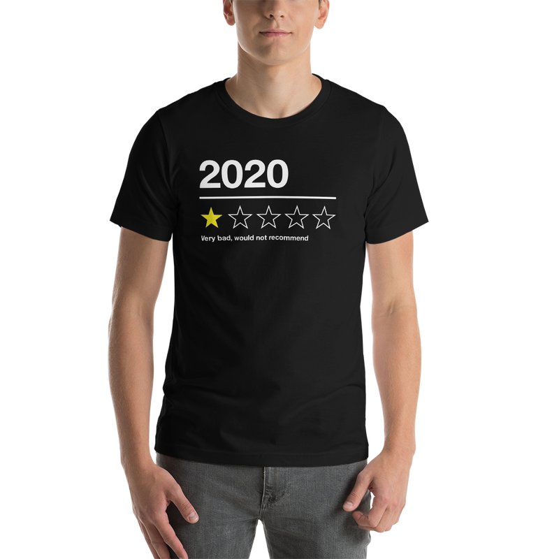 2020, would not recommend t-shirt