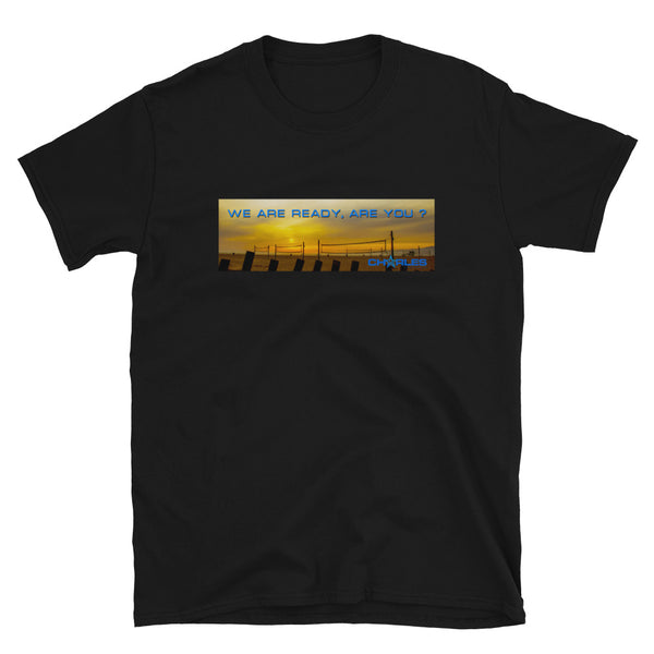 Charles - We are ready T-Shirt