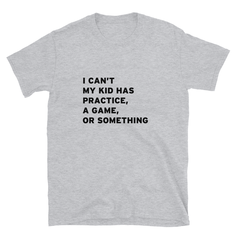 I can't  - parents t-shirt