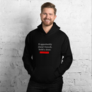 If opportunity doesn't knock, build a door Hoodie