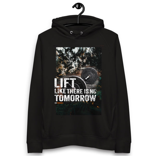 Lift like there is no tomorrow Hoodie