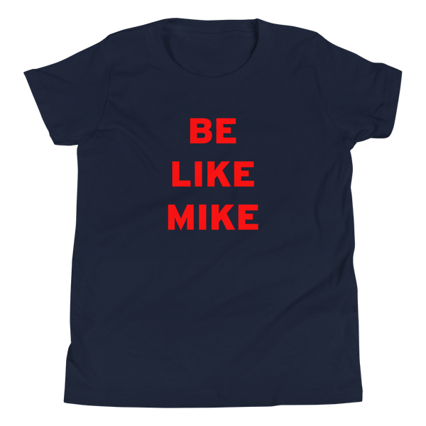 Be like Mike - Youth Short Sleeve T-Shirt