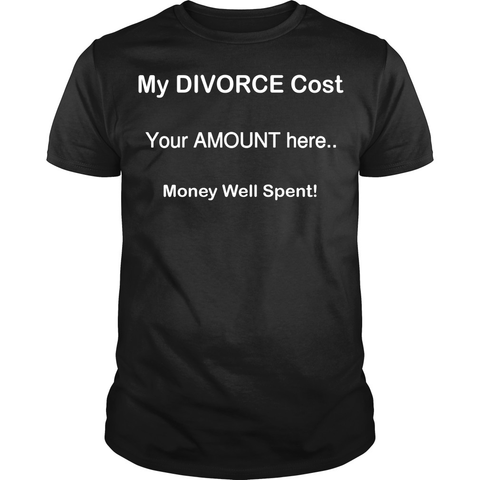 My Divorce Cost Customizable Shirt
