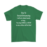 Due To Social Distancing Shirt