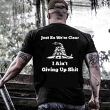 I Ain't Giving Up Shit Shirt (Back)