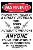 Patrolled By A Crazy Veteran Sign
