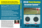 IFR 4X Pistol Shooting Accurizer System™ (DVD + Online Access)